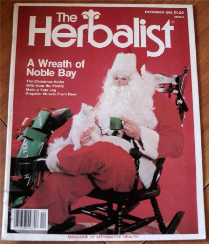 The Herbalist Magazine December 1979, Vol. 4, No. 11 (A Wreath of Noble Bay. the Christmas Herbs, Gifts from the Pantry, Make a Yule Log, Propolis: Miracle from Bees)