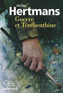 Guerre et Térébenthine par Hertmans
