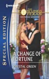 A Change of Fortune (The Fortunes of Texas: Southern Invasion Series Book 6)