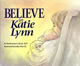 img - for Believe in Katie Lynn by Bartholomew Resta (1995-08-03) book / textbook / text book