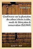 conf?rence sur la plantation des arbres ? fruits ? cidre sur le mode de fabrication du cidre savoirs et traditions french edition