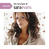 Playlist: The Very Best Of Sara Evans