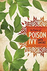 In Praise of Poison Ivy: The Secret Virtues, Astonishing History, and Dangerous Lore of the World's Most Hated Plant Hardcover
