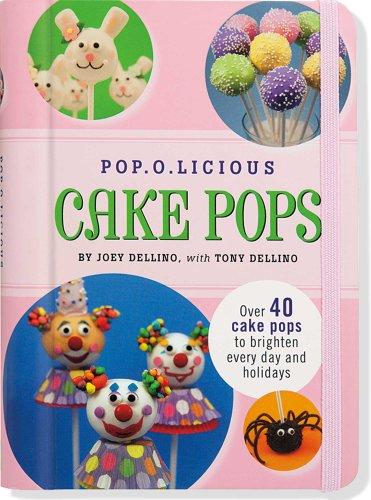 Pop.O.Licious Cake Pops (Cake Pop Recipe Book) -