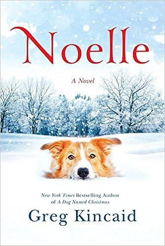 Amazon.com: Noelle: A Novel (A Dog Named Christmas) (9781524761196 ...