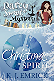 Christmas Spirit (A Darcy Sweet Cozy Mystery Book 14)
