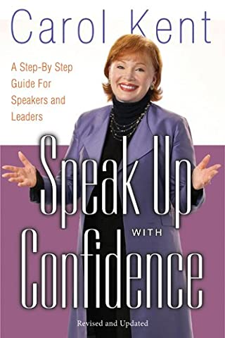 Speak Up with Confidence: A Step-by-Step Guide for Speakers and Leaders (Aris Speaker)