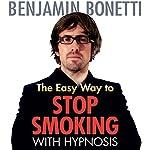 The Easy Way to Stop Smoking with Hypnosis | Benjamin Bonetti