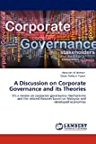 A Discussion on Corporate Governance and Its Theories, Abdullah Al Mamun and Qaiser Rafique Yasser, 3848480212