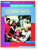 Steck-Vaughn Workforce: Building Success: Student Workbook Customer Service