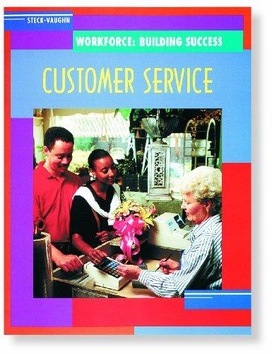 Steck-Vaughn Workforce: Building Success: Student Workbook Customer Service by STECK-VAUGHN