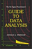 The Six Sigma Practitioner's Guide to Data Analysis, Donald J. Wheeler, 0945320620