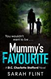 Mummy's Favourite: A gripping serial killer thriller (DC Charlotte Stafford Series) (kindle edition)