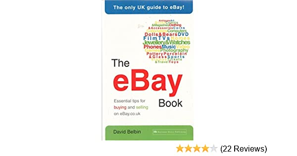 The Ebay Book Essential Tips For Buying And Selling On Ebay Co Uk Belbin David 9781897597439 Amazon Com Books