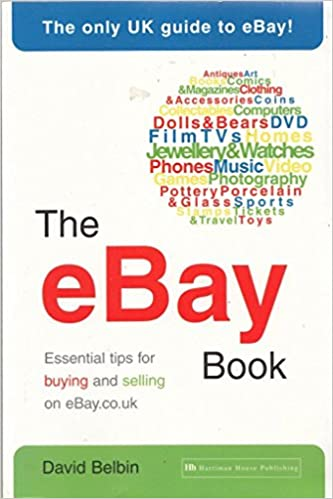 Amazon.fr - The eBay Book: Essential Tips for Buying and Selling on eBay.co.uk - David Belbin - Livres