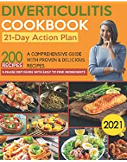 The Diverticulitis Cookbook 2021: A Comprehensive 3-Phase Diet Guide with 200 Proven & Delicious Diverticulitis Diet Recipes to Feel Great & Improve Gut Health. Easy to Find Ingredients & 21-Day Action Plan.