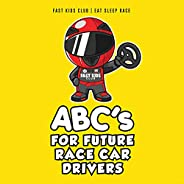 ABC's For Future Race Car Drivers Alphabet Book (Baby Book, Children's Book, Toddler Book, Ki