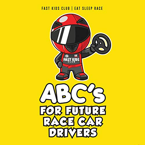 (ABC's For Future Race Car Drivers Alphabet Book (Baby Book, Children's Book, Toddler Book, Kids Book))