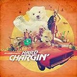 Hard Chargin'