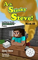 ASK STINKY STEVE - STINKY STEVE: BOOK THREE - LETTERS FROM MINECRAFT FANS