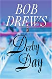 Derby Day, Bob Drews, 0595271790