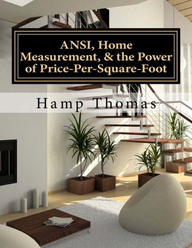 Download ANSI, Home Measurement, & the Power of Price-Per-Square-Foot: Kansas Appraiser Edition ebook