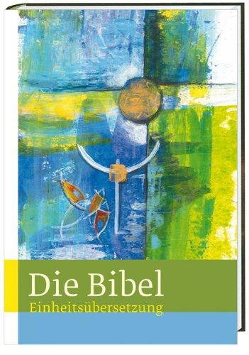 Die Bibel: Jahresausgabe 2014 - Einheitsübersetzung, Gesamtausgabe mit Bibelleseplan für ein Jahr
