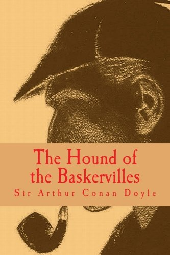 The Hound of the Baskervilles [Large Print Edition]: The Complete & Unabridged Classic Edition