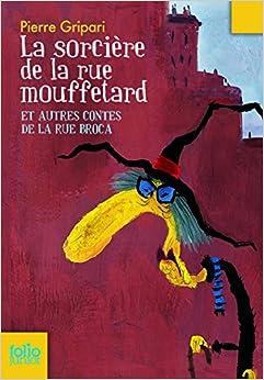 La Sorciere De LA Rue Mouffetard/Edition Speciale (Folio Junior)