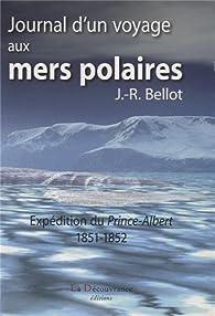 Journal d'un voyage aux mers polaires par Joseph-René Bellot