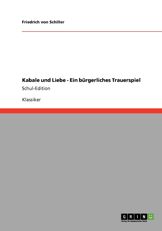 Kabale und Liebe - Ein bürgerliches Trauerspiel: Schul-Edition