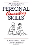 Personal Counseling Skills : An Integrative Approach, Geldard, Kathryn and Geldard, David, 0398077878