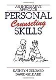 Personal Counseling Skills : An Integrative Approach, Geldard, Kathryn and Geldard, David, 0398077878