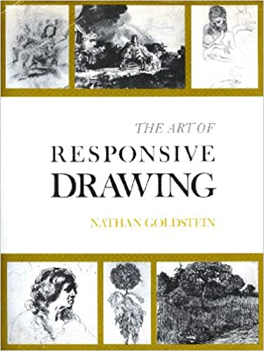 The art of responsive drawing nathan goldstein 9780130486370 amazon com books