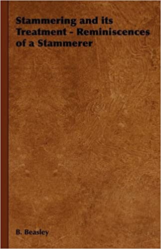 Download online Stammering and its Treatment - Reminiscences of a Stammerer PDF, azw (Kindle)