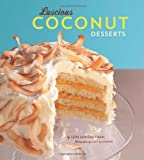 Luscious Coconut Desserts, Lori Longbotham and Chronicle Books Staff, 0811865991