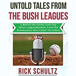 Untold Tales from the Bush Leagues