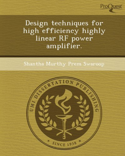 Design Techniques for high efficiency highly linear RF power ()