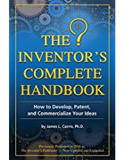Inventor's Complete Handbook: How to Develop, Patent and Commercialize Your Ideas
