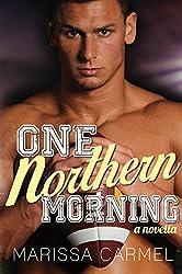One Northern Morning (A Novella) (Southern Nights Novella Series #2)