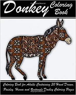 Amazon Donkey Coloring Book For Adults Containing 30 Hand Drawn Paisley Henna And Zentangle Pages Farmyard