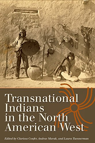 Transnational Indians in the North American West (Connecting the Greater West Series)