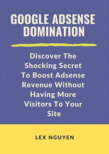 Amazon com: Google Adsense Domination: Discover The Shocking Secret