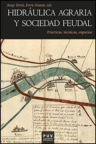 Descargar Libro Hidráulica Agraria Y Sociedad Feudal: Prácticas, Técnicas, Espacios Desconocido