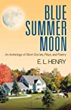 Blue Summer Moon, E. L. Henry, 1478711256