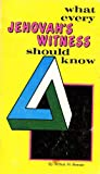What Every Jehovah's Witness Should Know, Arthur M. Bowser, 0916406350