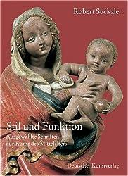 Stil und Funktion. Ausgewählte Schriften zur Kunst des Mittelalters
