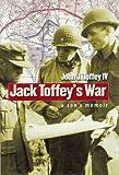 Jack Toffey's War, John J. Toffey, 0823229793