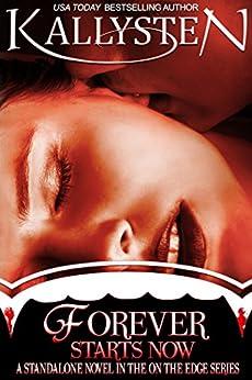 Forever Starts Now: A Vampire Romance Novel (On The Edge) by [Kallysten]