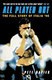 All Played Out: The Full Story of Italia '90 by Pete Davies (1998-05-03)